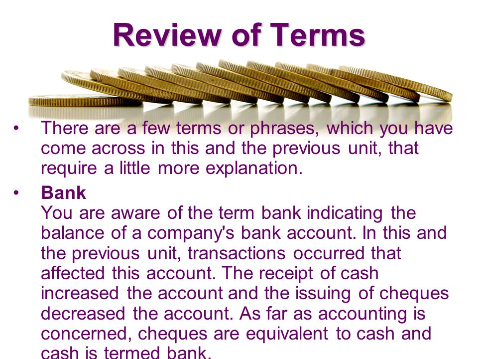 Review of Terms There are a few terms or phrases, which you have come across in this and the previous unit, that require a little more explanation.