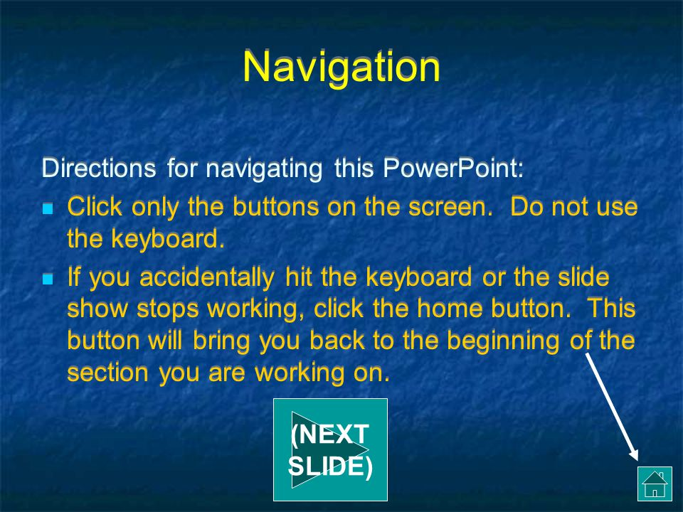 Navigation Directions for navigating this PowerPoint:
