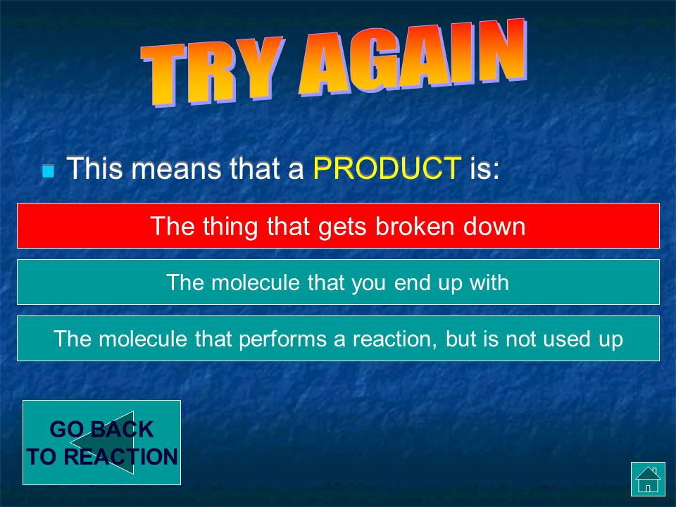 TRY AGAIN This means that a PRODUCT is: