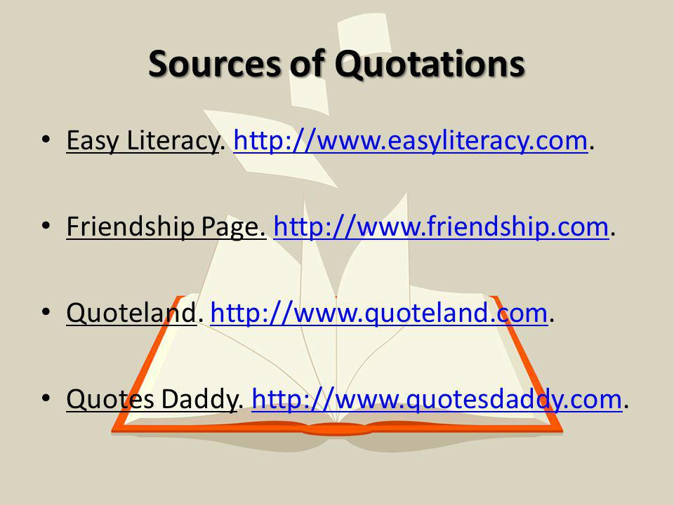 Sources of Quotations Easy Literacy. http://www.easyliteracy.com.