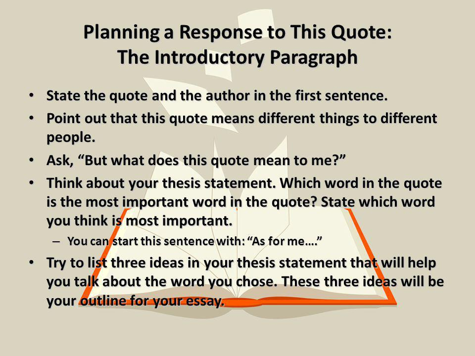 the writing prompt writing about a quote ppt video online  planning a response to this quote the introductory paragraph