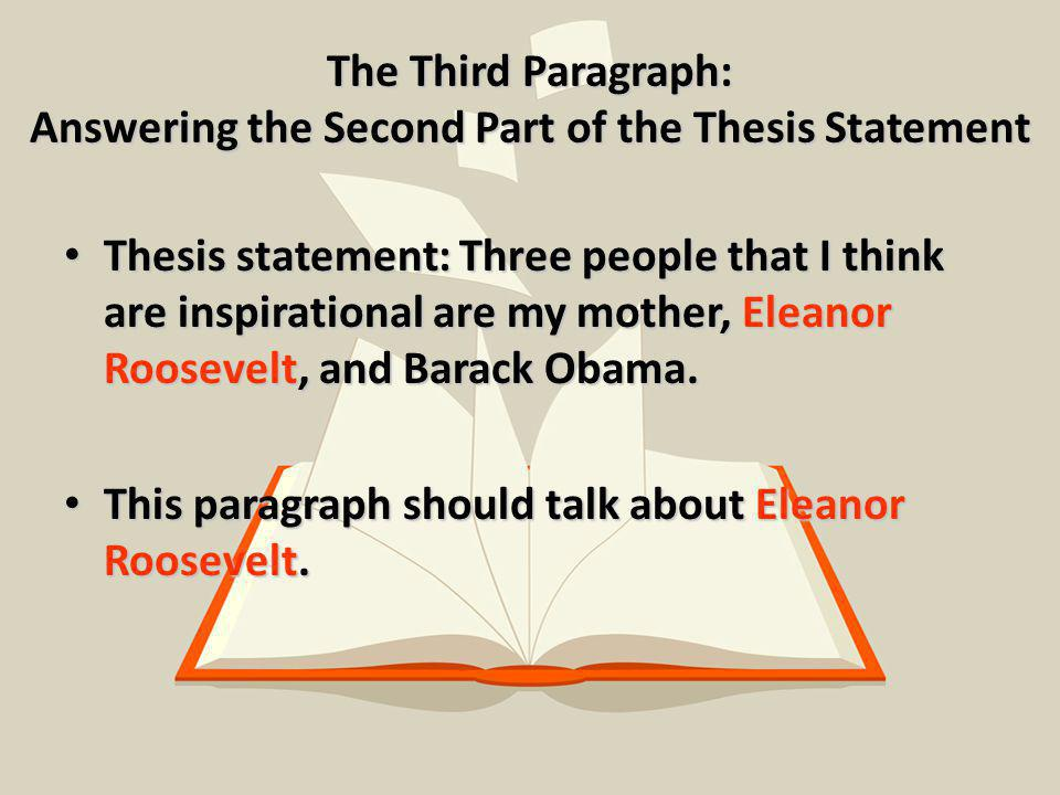 The Third Paragraph: Answering the Second Part of the Thesis Statement