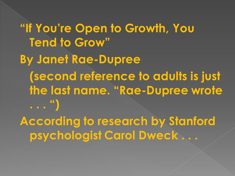 If You're Open to Growth, You Tend to Grow By Janet Rae-Dupree (second reference to adults is just the last name.