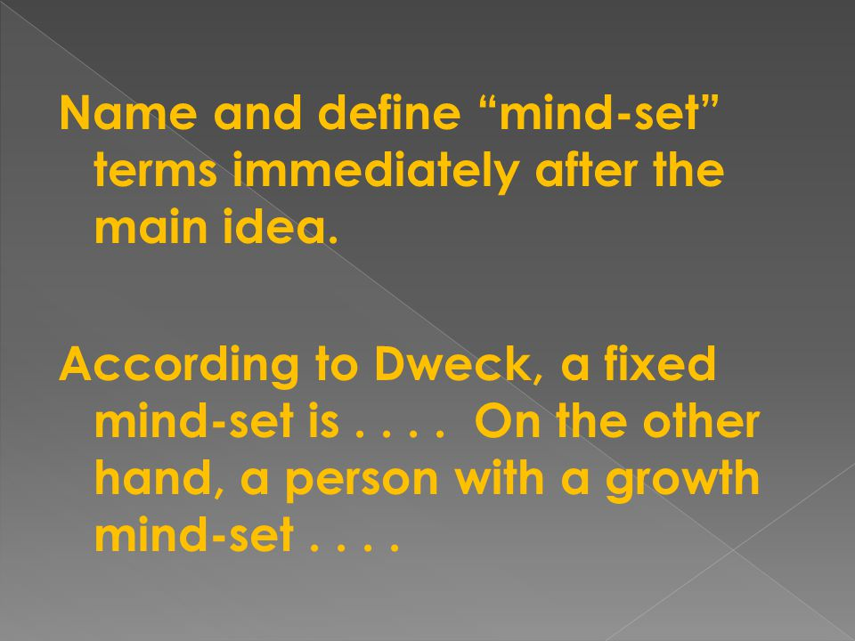Name and define mind-set terms immediately after the main idea