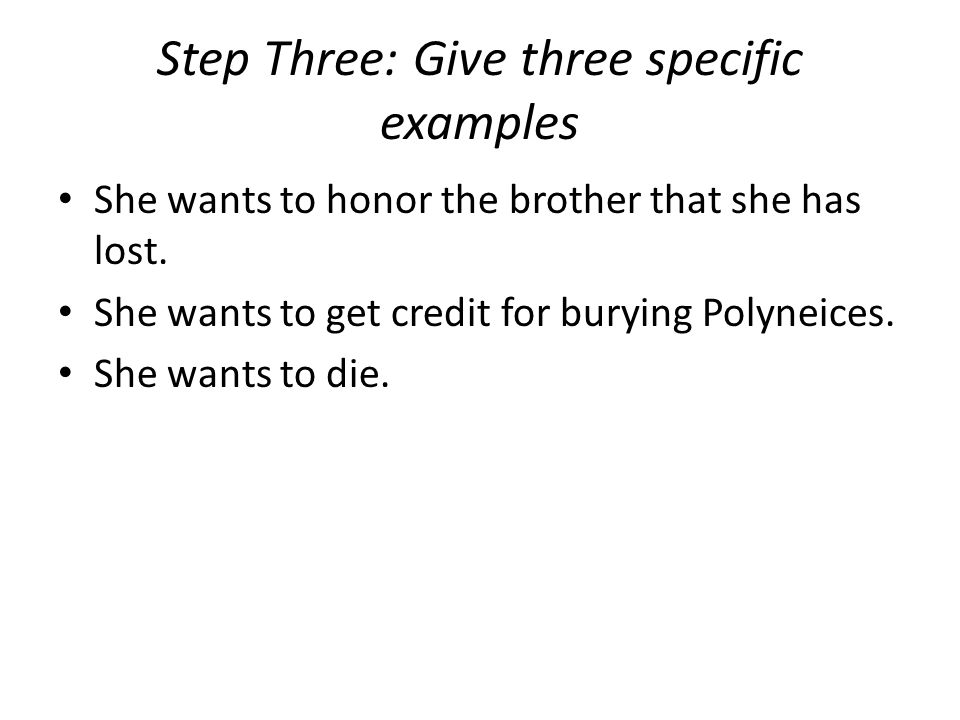 Step Three: Give three specific examples