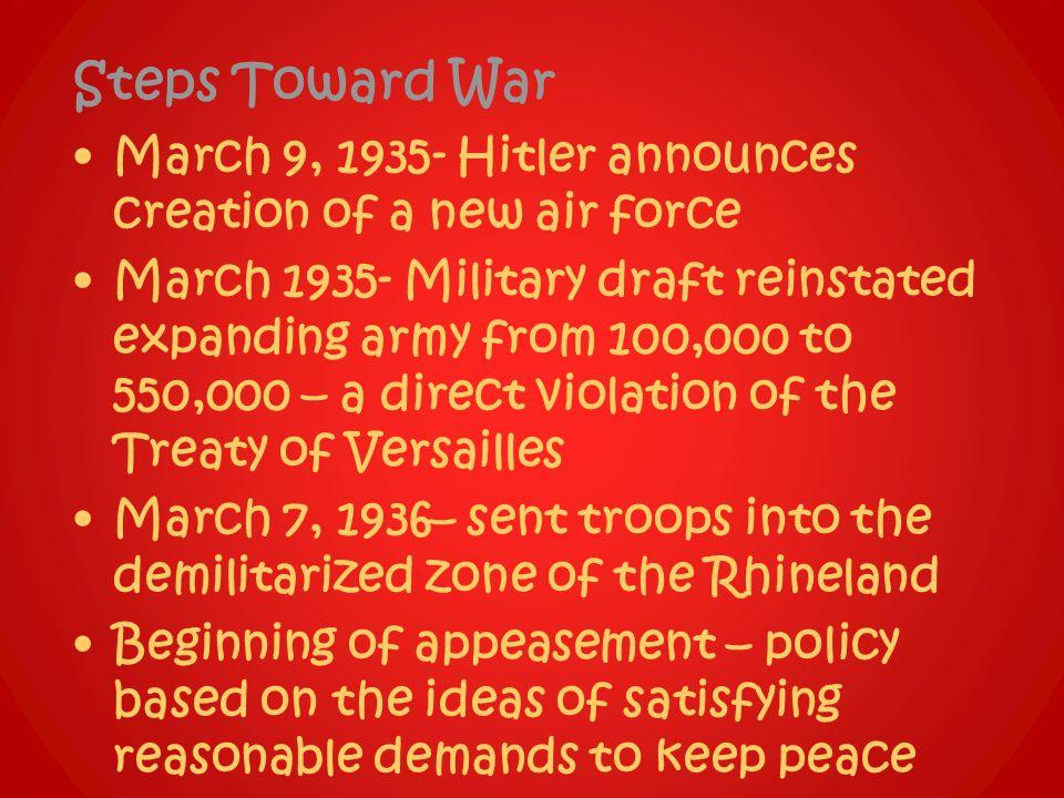 Steps Toward War March 9, 1935- Hitler announces creation of a new air force.