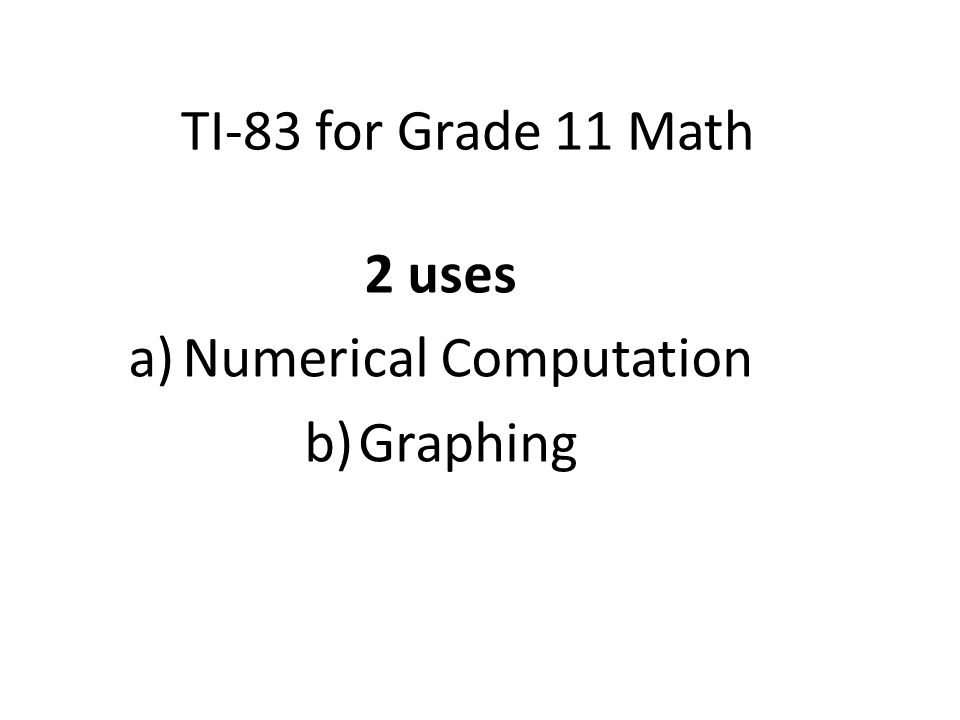 2 uses Numerical Computation Graphing