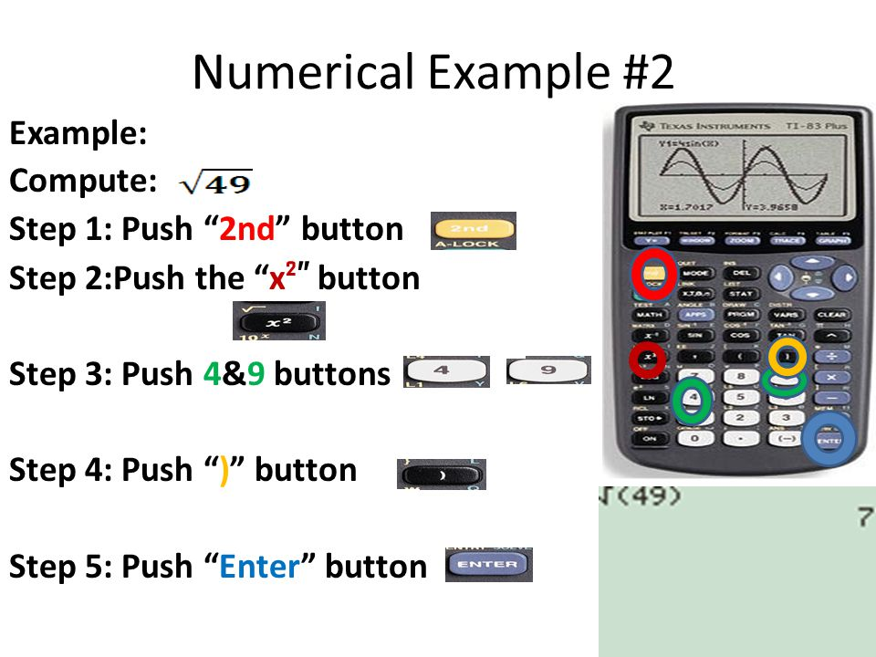 Numerical Example #2 Example: Compute: Step 1: Push 2nd button