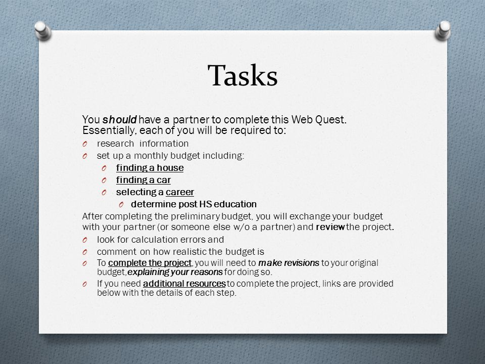 Tasks You should have a partner to complete this Web Quest. Essentially, each of you will be required to: