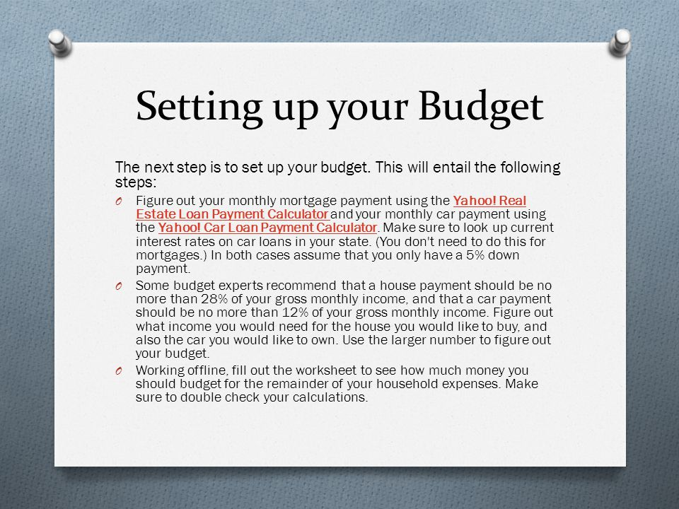 Setting up your Budget The next step is to set up your budget. This will entail the following steps: