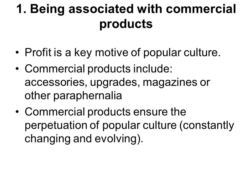 1. Being associated with commercial products