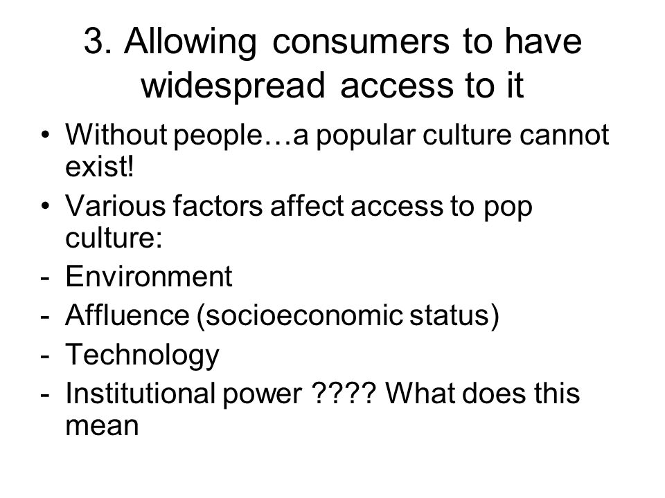 3. Allowing consumers to have widespread access to it