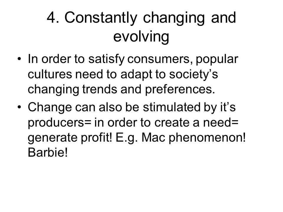 4. Constantly changing and evolving