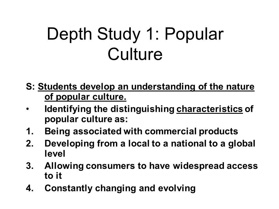 Depth Study 1: Popular Culture