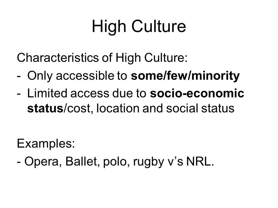High Culture Characteristics of High Culture: