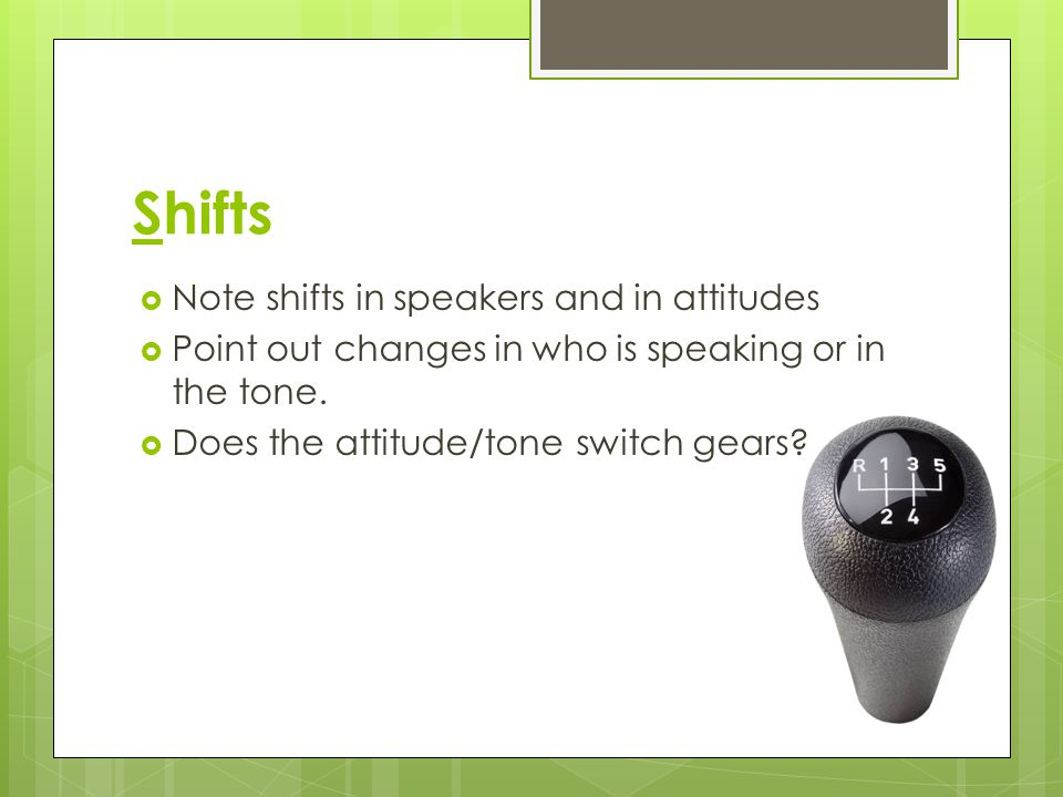 Shifts Note shifts in speakers and in attitudes