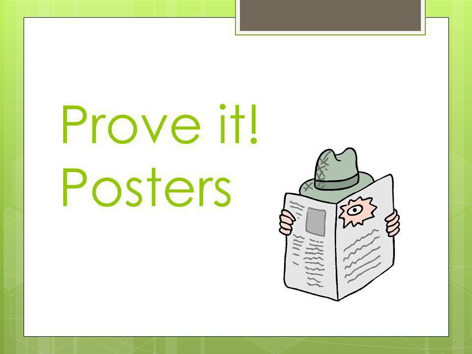 Prove it! Posters
