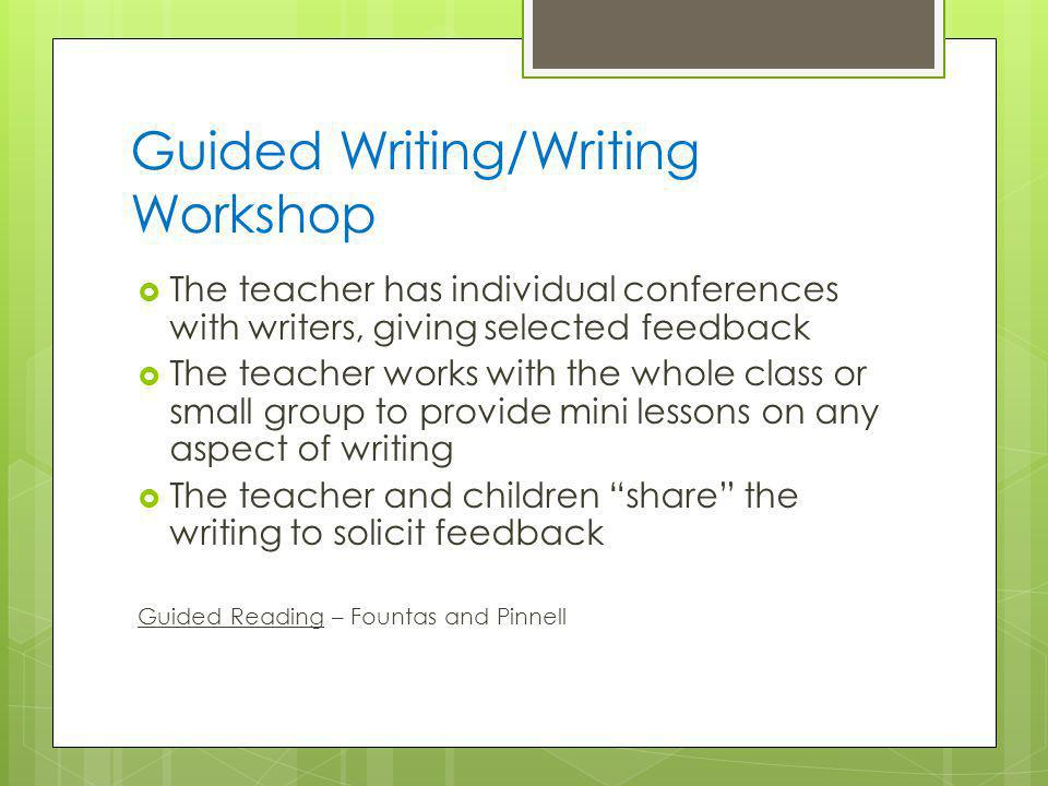Guided Writing/Writing Workshop