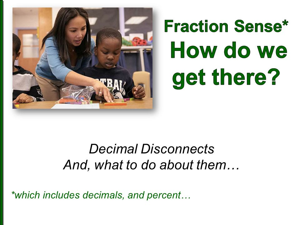 Fraction Sense* How do we get there