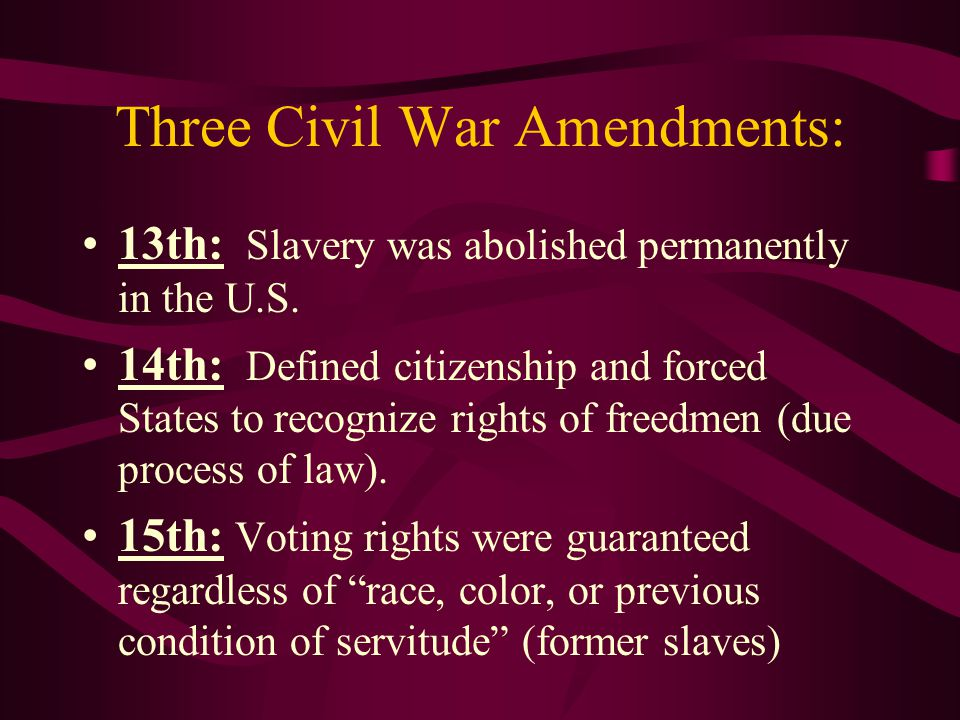 Three Civil War Amendments: