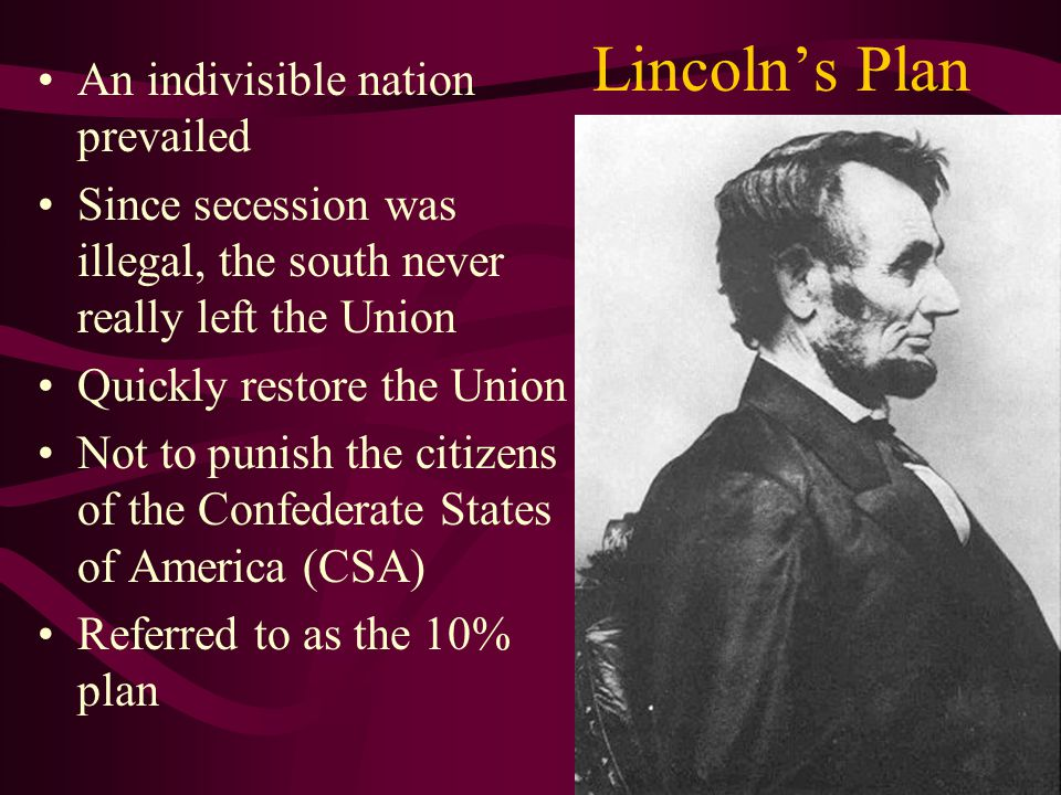 Lincoln's Plan An indivisible nation prevailed
