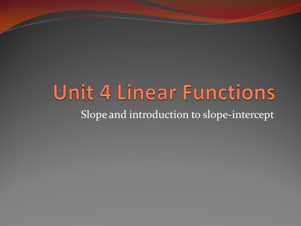 Slope and introduction to slope-intercept