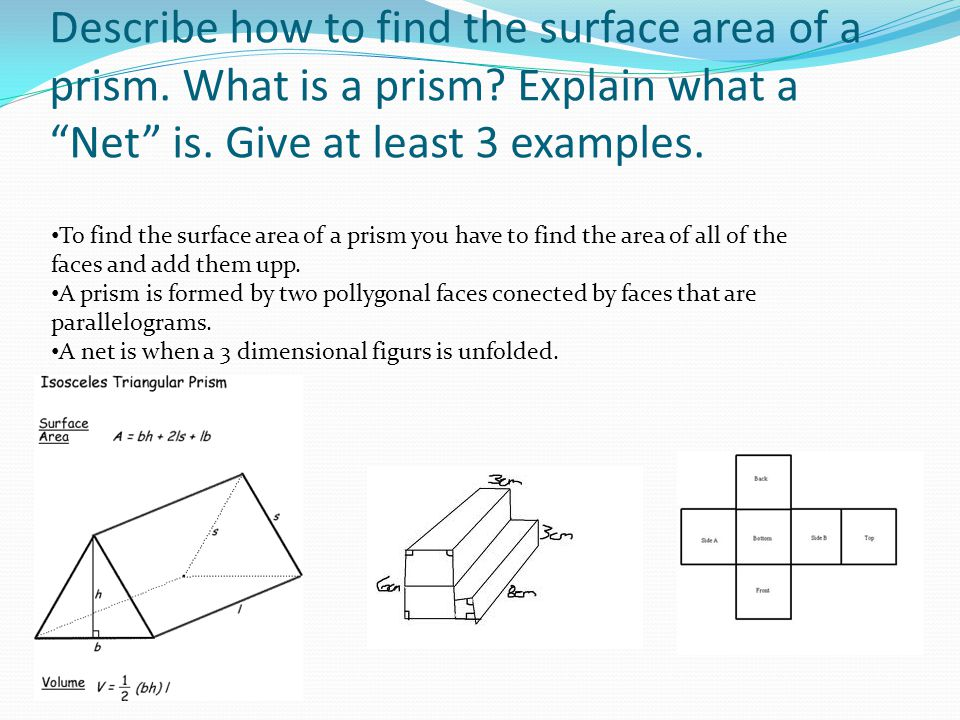 Describe how to find the surface area of a prism. What is a prism