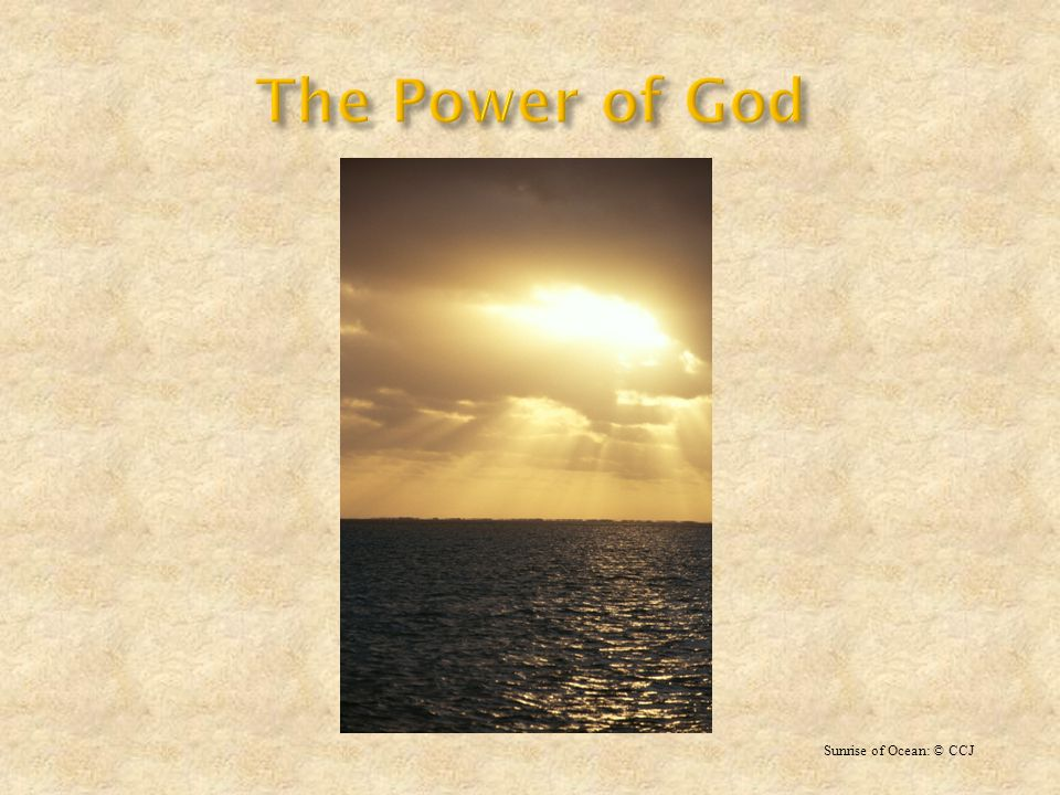 The Power of God Sunrise of Ocean: © CCJ