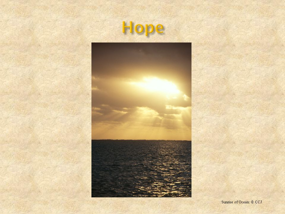 Hope Sunrise of Ocean: © CCJ