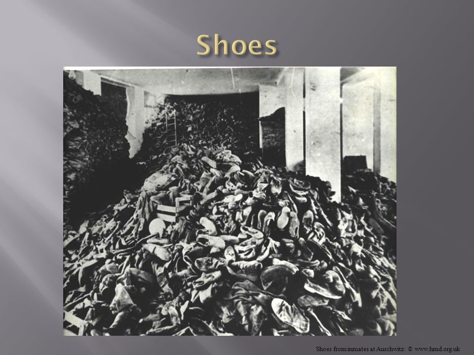 Shoes Shoes from inmates at Auschwitz: © www.hmd.org.uk