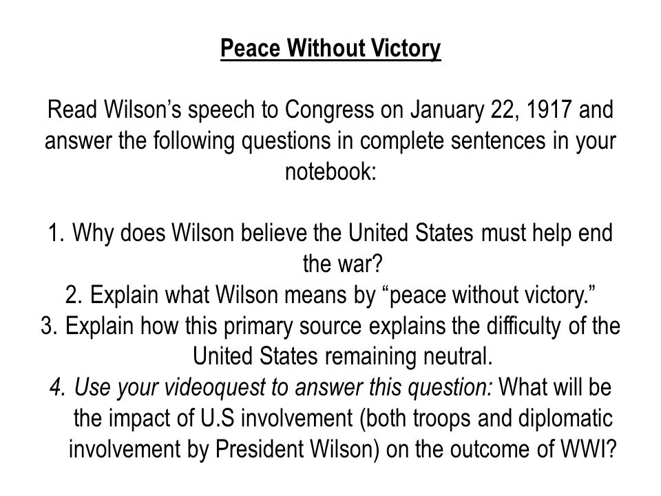 Why does Wilson believe the United States must help end the war