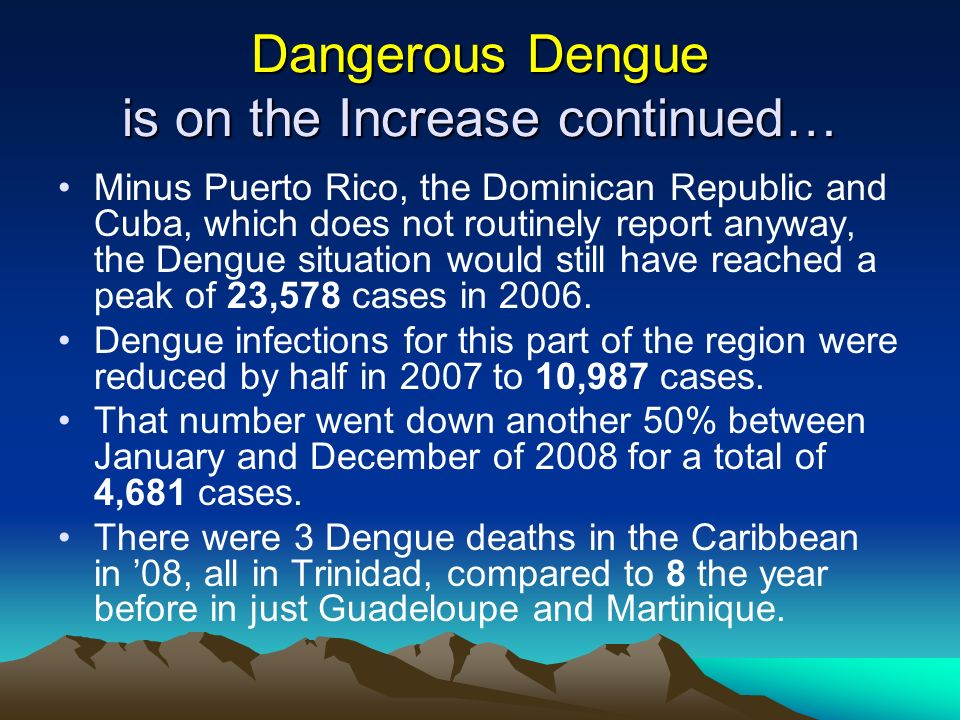 Dangerous Dengue is on the Increase continued…
