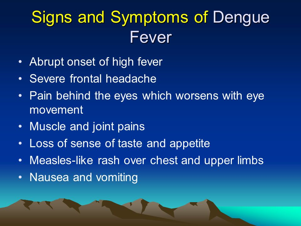 Signs and Symptoms of Dengue Fever