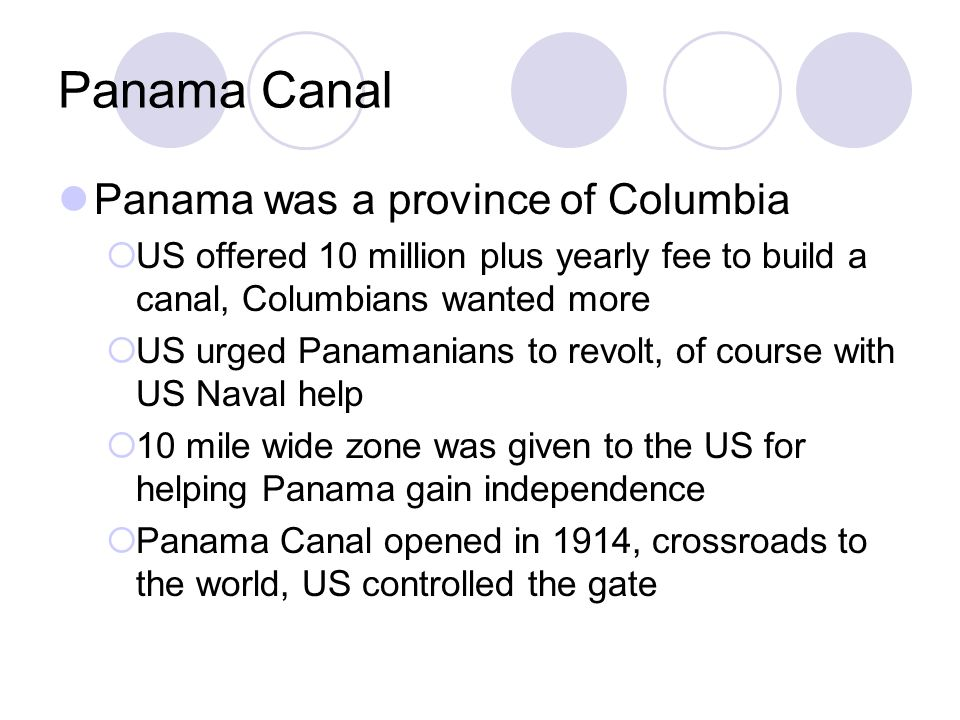 Panama Canal Panama was a province of Columbia