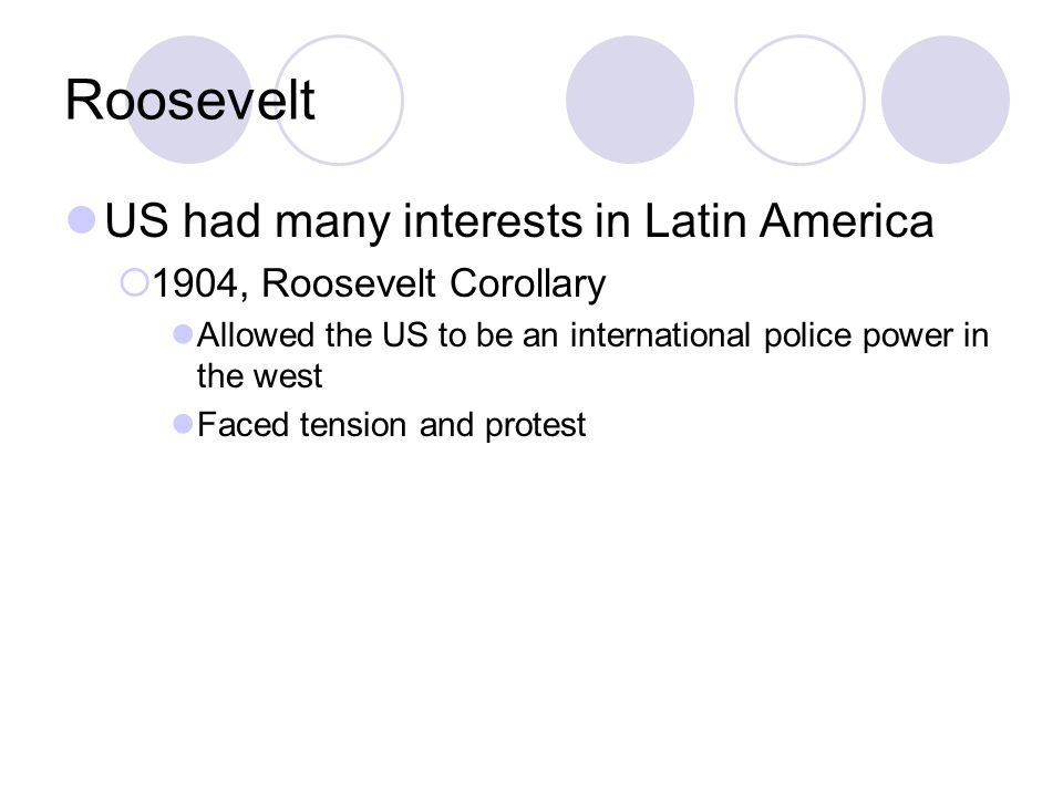 Roosevelt US had many interests in Latin America