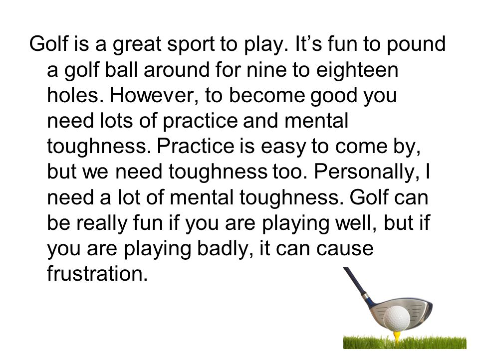 Golf is a great sport to play