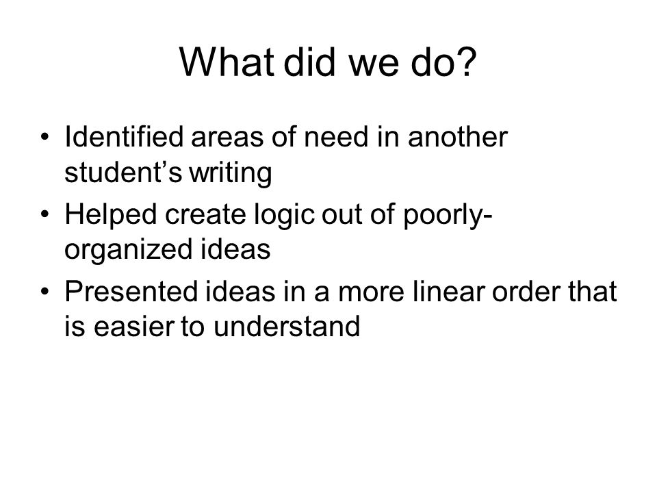 What did we do Identified areas of need in another student's writing