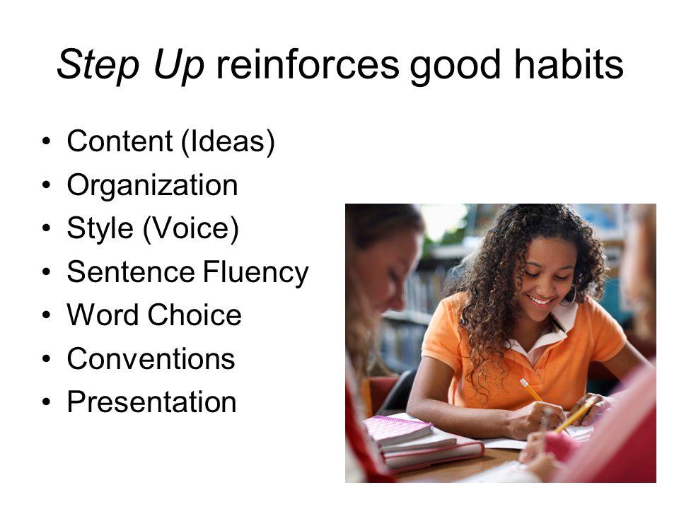 Step Up reinforces good habits