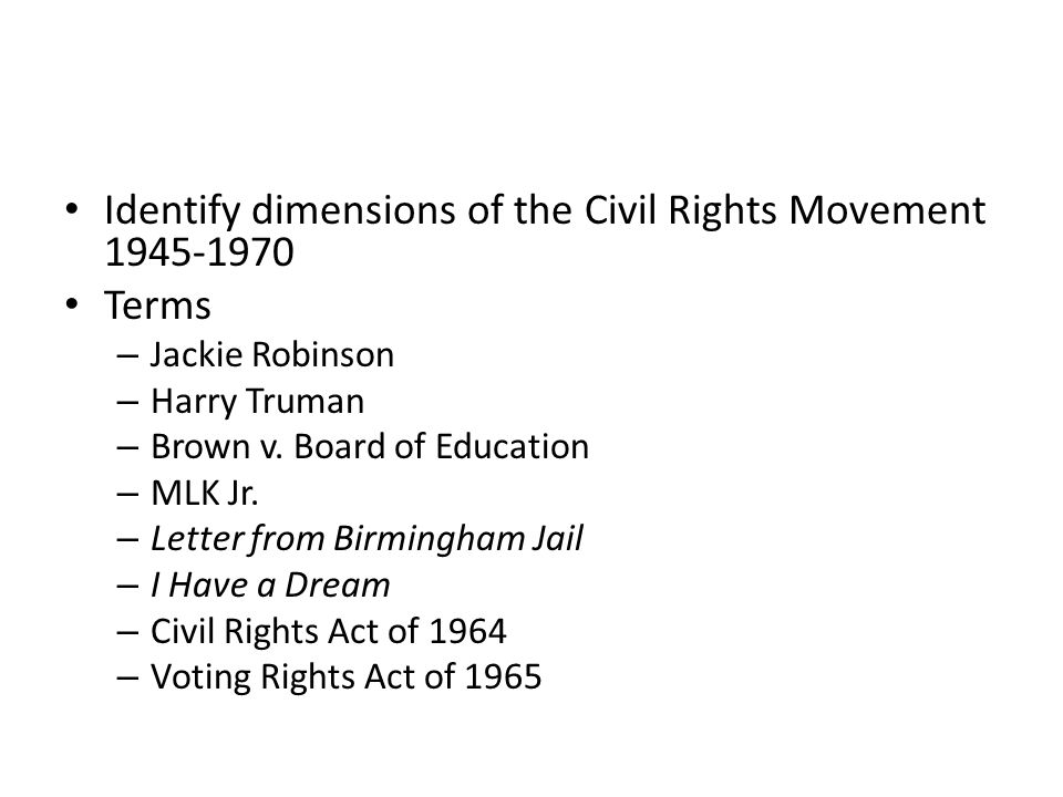 Identify dimensions of the Civil Rights Movement 1945-1970 Terms