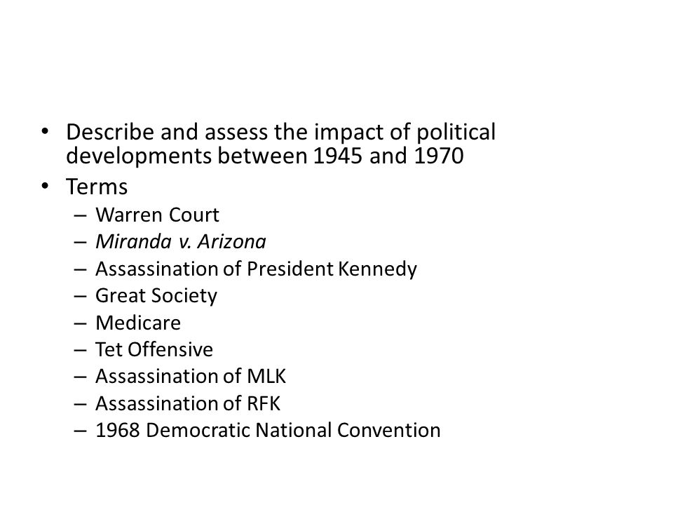 Describe and assess the impact of political developments between 1945 and 1970