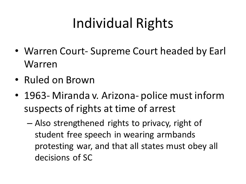 Individual Rights Warren Court- Supreme Court headed by Earl Warren