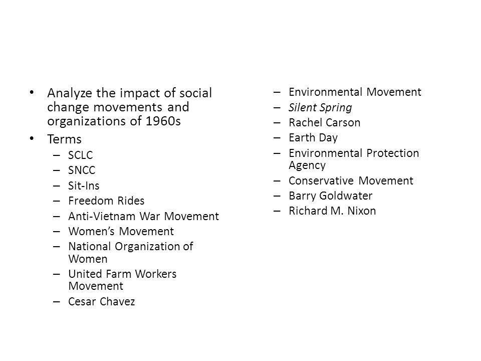 Analyze the impact of social change movements and organizations of 1960s
