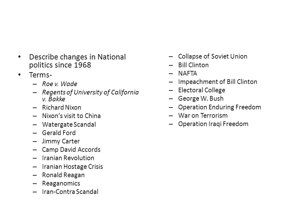Describe changes in National politics since 1968 Terms-