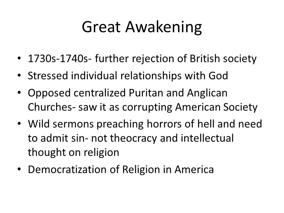 Great Awakening 1730s-1740s- further rejection of British society