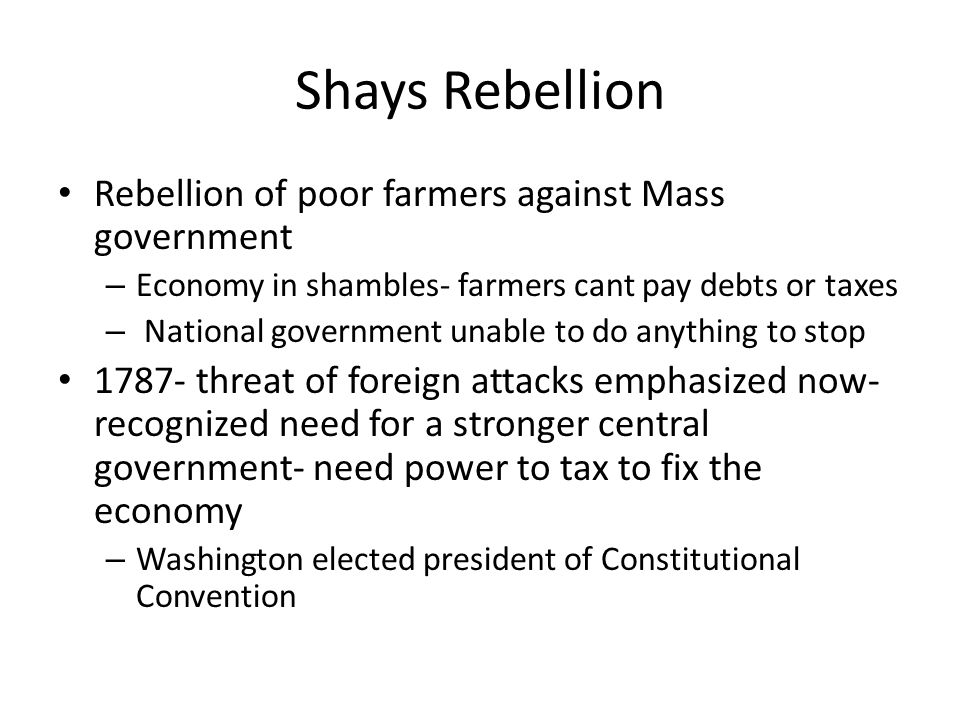 Shays Rebellion Rebellion of poor farmers against Mass government