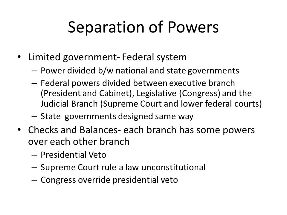 Separation of Powers Limited government- Federal system