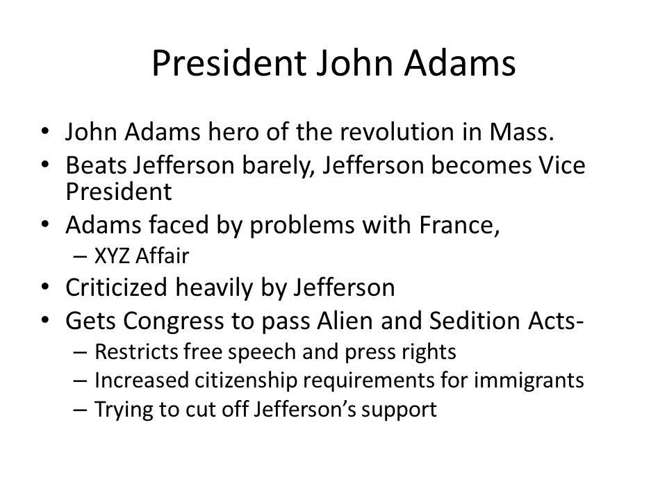 President John Adams John Adams hero of the revolution in Mass.