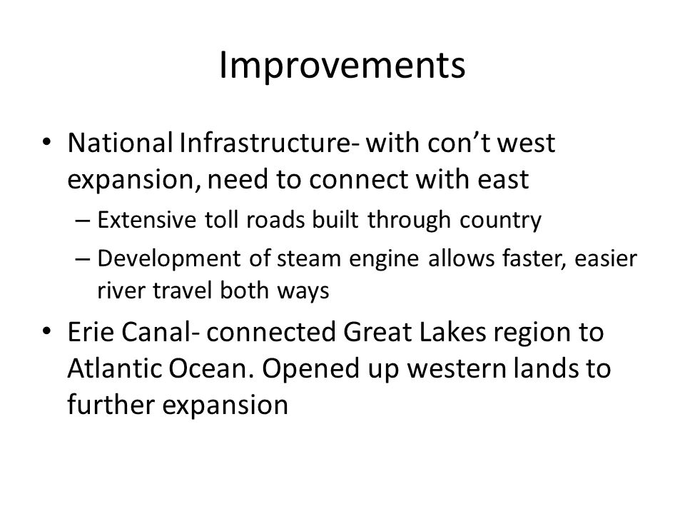 Improvements National Infrastructure- with con't west expansion, need to connect with east. Extensive toll roads built through country.