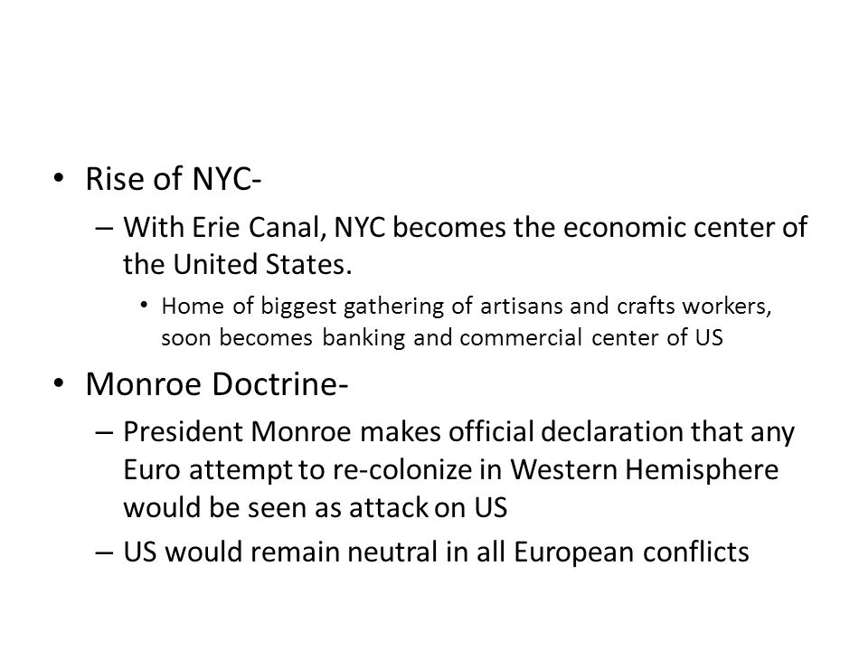 Rise of NYC- Monroe Doctrine-