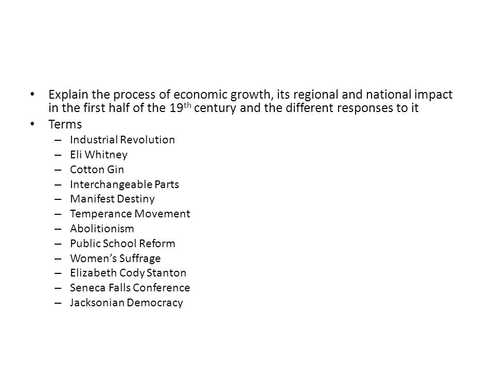 Explain the process of economic growth, its regional and national impact in the first half of the 19th century and the different responses to it